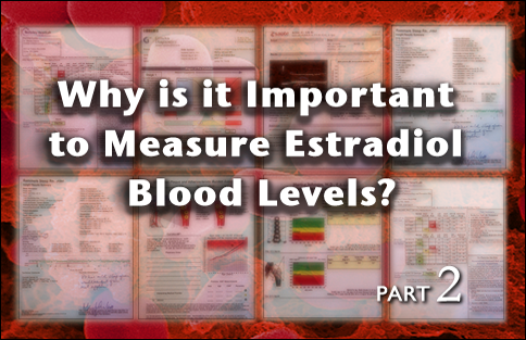 Why Is It Important To Measure Estradiol Blood Levels?