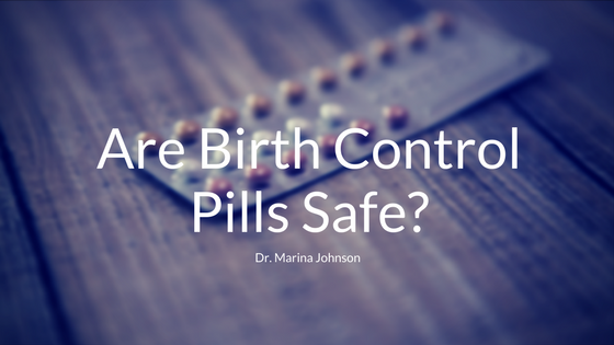 Are Birth Control Pills Safe?